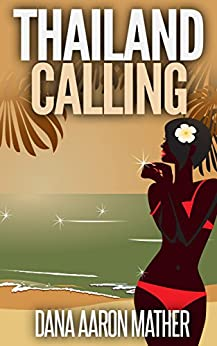 Thailand Calling by [Mather, Dana Aaron]