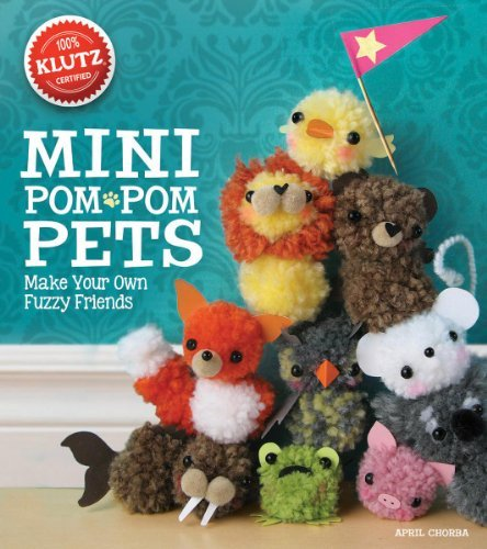 By April Chorba Mini Pom-Pom Pets: Make your own fuzzy friends (Klutz S) (Nov) [Paperback]