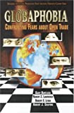 img - for Globaphobia: Confronting Fears about Open Trade book / textbook / text book