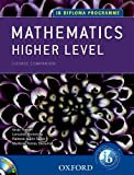 IB Course Companion: Mathematics Higher Level, Josip Harcet and Lorraine Heinrichs, 0199129347