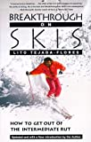 Breakthrough On Skis: How to Get Out of the Intermediate Rut