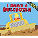 I Drive a Bulldozer (Working Wheels)