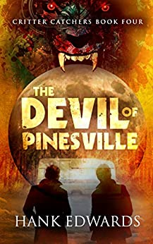 The Devil of Pinesville (Critter Catchers Book 4) by [Edwards, Hank]