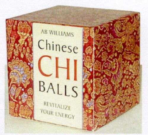 Chinese Chi Balls: Revitalize your energy (Book-In-A-Box) PDF