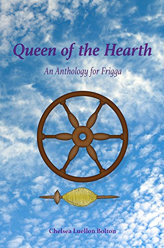 Queen of the Hearth: An Anthology for Frigga