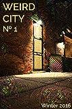 Weird City No. 1 (Winter 2016)