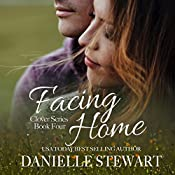 Facing Home: The Clover Series, Book 4 | Danielle Stewart