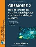 Gremoire 2 - Tests et échelles des maladies neurologiques avec symptomatologie cognitive