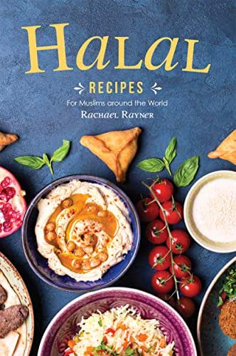 Halal Recipes: For Muslims around the World