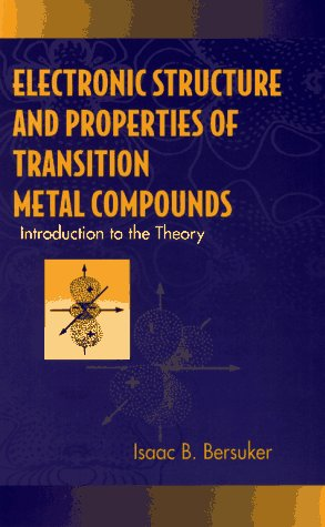 Electronic Structure and Properties of Transition Metal Compounds: Introduction to the Theory (Metal Compounds Transition)