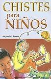 Chistes para Ninos, Alejandro Torres, 9681517210
