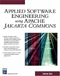 Applied Software Engineering Using Apache Jakarta Commons (Charles River Media Computer Engineering)