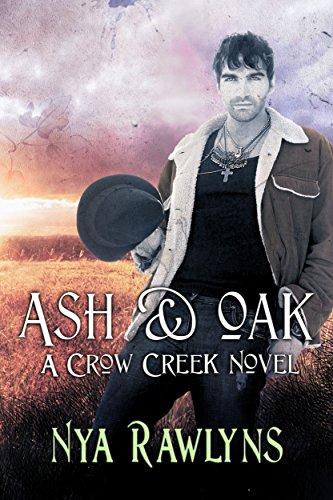 Ash Oak A Crow Creek Novel Kindle Edition By Nya Rawlyns