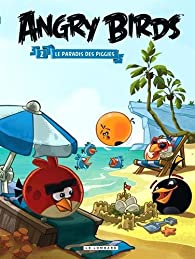 Book's Cover of Angry Birds - tome 2 - Le paradis des Piggies