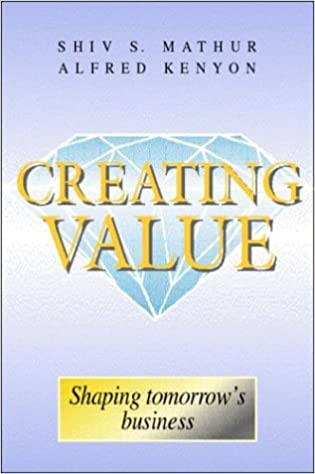 creating value successful business strategies mathur shiv kenyon alfred mathur shiv sahai