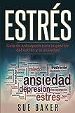img - for Estr s: Guia de auto ayuda para controlar el estr s y ansiedad (Spanish Edition) book / textbook / text book