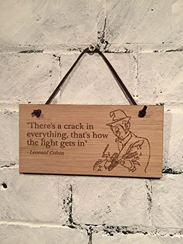 Leonard Cohen &quotThere's a crack in everything, that's how the light gets in.