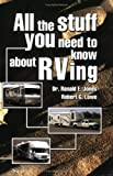 All the Stuff You Need to Know about RVing, Ronald E. Jones, Robert G. Lowe, 156870514X