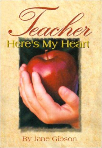 Teacher, Here's My Heart (Teacher, Here's My Heart Gift Collection) pdf epub