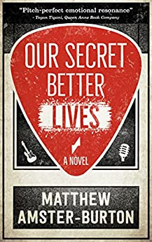 Our Secret Better Lives by [Amster-Burton, Matthew]