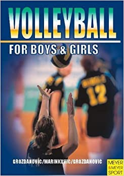 Volleyball For Boys And Girls by Grozdanovic, F. Sava J., Grozdanovic, Lazar, Marinkovic, Ale (2003)