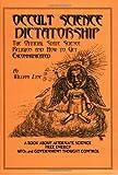 Occult Science Dictatorship, William R. Lyne, 0963746782