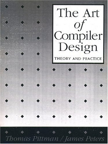 The Art of Compiler Design: Theory and Practice by Pearson