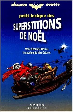 Télécharger en ligne Petit Lexique des superstitions de Noël pdf