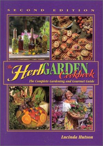 [The Herb Garden Cookbook: The Complete Gardening and Gourmet Guide] (Gourmet Garden Herbs)