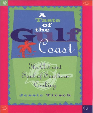 A Taste of the Gulf Coast: The Art and Soul of Southern Cooking