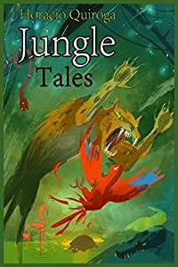 Jungle Tales: A New Translation of