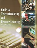 Guide to Teleconferencing and Distance Learning, Portway, Patrick and Lane, Carla, 0964327015