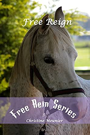 Free Reign Free Rein Series Book 3 Kindle Edition By