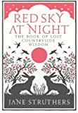 Download Red Sky at Night: The Book of Lost Countryside Wisdom in PDF ePUB Free Online