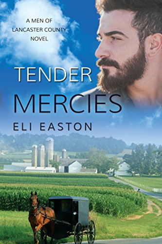 Release Day Review: Tender Mercies (Men of Lancaster County #2) by Eli Easton
