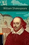 Oxford Bookworms Library: William Shakespeare: Level 2: 700-Word Vocabulary (Oxford Bookworms Library, True Stories; Stage 2)