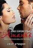 Não Espere pelo Amanhã: Ódio e amor nunca foram tão próximos (Coleção Amanhã) (Portuguese Edition)