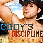 Cody's Discipline: A Cowboy's Rules | Ellen Dominick