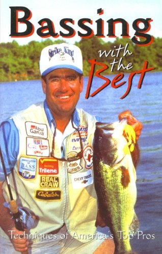 Bassing With the Best : Techniques of America's Top Pros