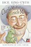 Charlie Muffin's Miracle Mouse, Dick King-Smith, 0375810072