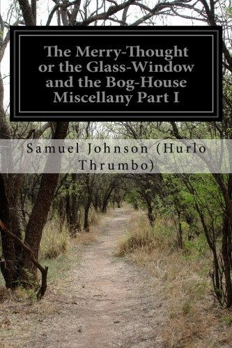 the-merry-thought-or-the-glass-window-and-the-bog-house-miscellany-part-i