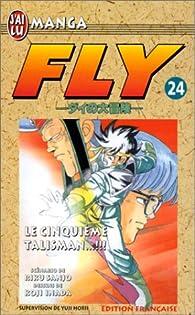 Fly, tome 24 : Le cinquième talisman par Koji Inada
