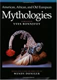 American, African, and Old European Mythologies, , 0226064573