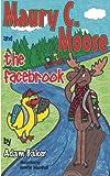 Maury C. Moose and The Facebrook (Maury C. Moose Series) (Volume 2)