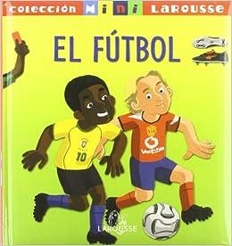 El Fútbol Larousse - Infantil/Juvenil - Catalán - A Partir De 5/6 Años - Col.Lecció Mini Larousse: Amazon.es: Aa.Vv.: Libros