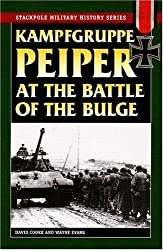 Kampfgruppe Peiper at the Battle of the Bulge: The German Race for the Meuse (Stackpole Military History)