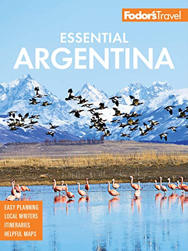 Fodor's Essential Argentina: with the Wine Country, Uruguay & Chilean Patagonia (Full-color Travel Guide Book 9) (English Edition)