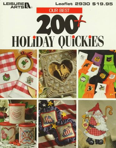 Our Best 200+ Holiday Quickies (Leisure Arts Best)