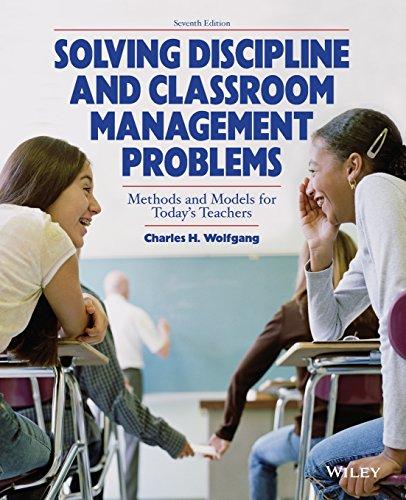 Solving Discipline and Classroom Management Problems (Problem Solving Classroom)