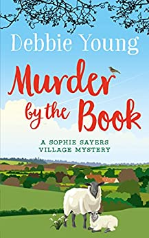 Murder by the Book (Sophie Sayers Village Mysteries 4) by [Young, Debbie]